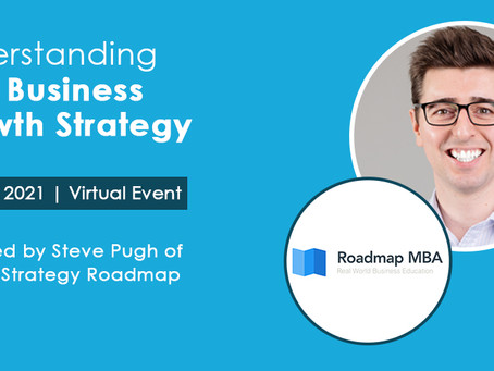 Understanding Your Business Growth Strategy, with Steve Pugh