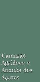 Camarão Agridoce e Ananás dos Açores.