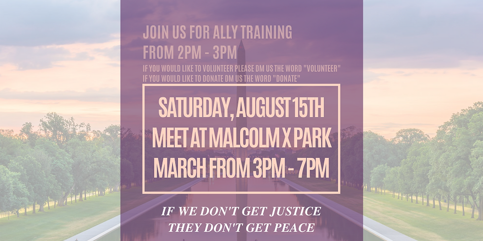BLM MARCH - MALCOLM X PARK, SATURDAY, AUG. 15TH AT 3PM