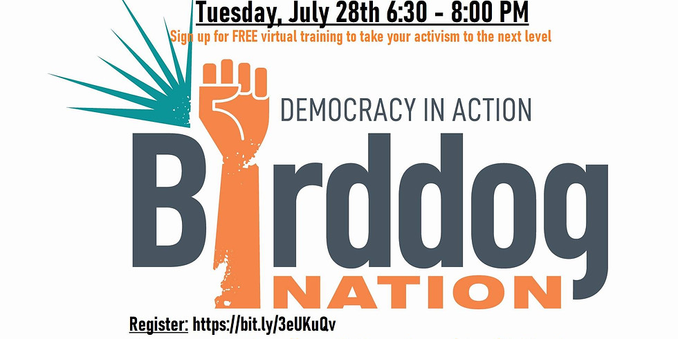 Democracy In Action: Birddog Nation