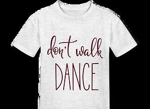 T-Shirt dont walk dance.png