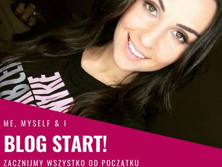 Blog START! Zacznijmy wszystko od początku