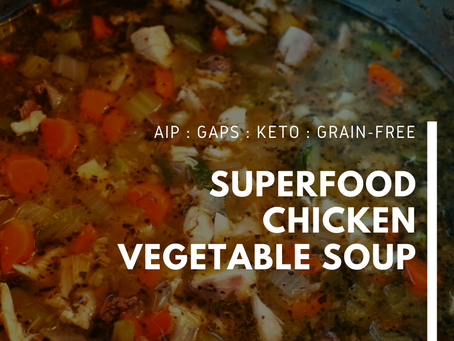 Superfood Chicken Vegetable Soup (grain-free : dairy-free : AIP : GAPS : Keto: paleo : primal)