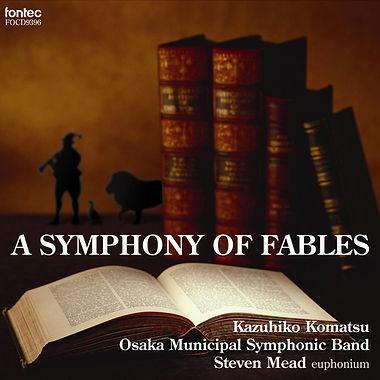 A Symphony of Fables CD by Kazuhio Komatsu and the Osake Municipal Symphonic Band