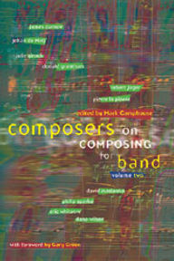GIA book Composeres on Composing for Band, Volume 2 Julie Giroux