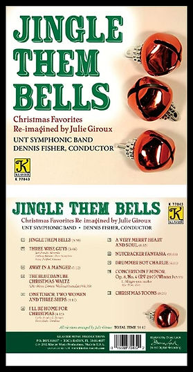 Jingle the Bells CD by Julie Giroux & the UNT Symphonic Band, Dennis Fisher conducing.