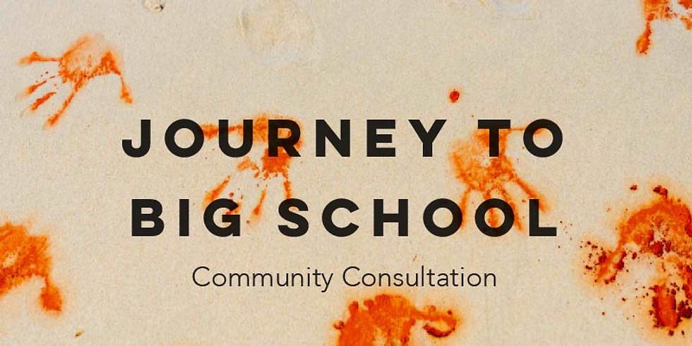 Journey to Big School - Community Consultation