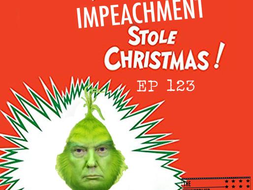 How impeachment stole christmas EP123