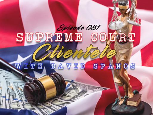 Supreme Court Clientele & Too Much Money?