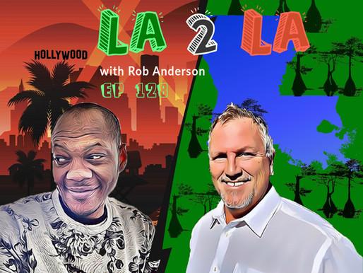 From LA to LA w/ Rob Anderson for Congress