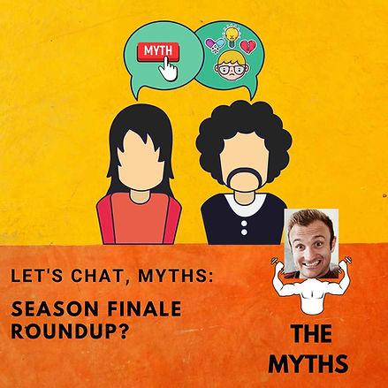 Season Finale ROUNDUP_ Myths.jpg