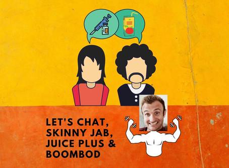 Skinny Jab, Juice Plus & Boombod. AVOID!