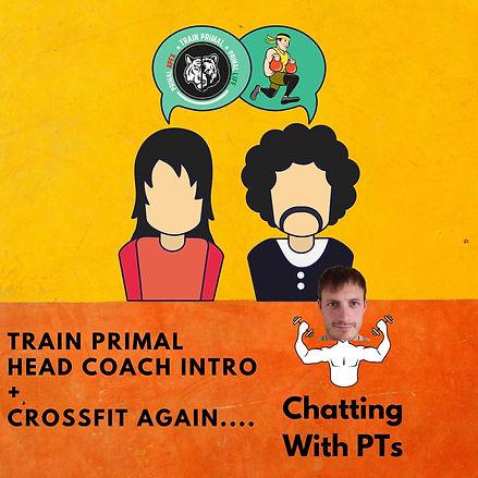 Train Primal Head Coach Intro + CrossFit