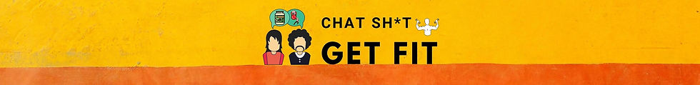 Chat Sh_t Get Fit Podcast Logo