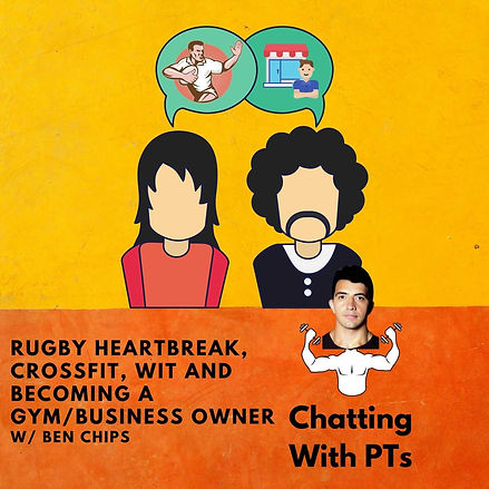 Rugby Heartbreak, CrossFit, WIT and Becoming a GymBusiness Owner W Ben Chips.jpg