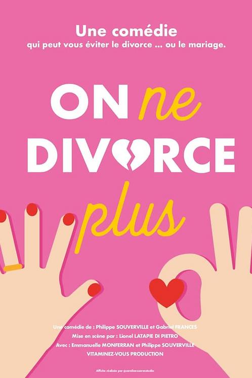 On ne divorce plus ! - à partir de