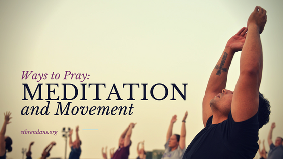 Ways to Pray: Mediation and Movement