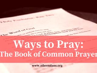 Ways to Pray: The Book of Common Prayer