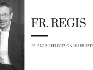 Fr. Regis Reflects on his Priesthood