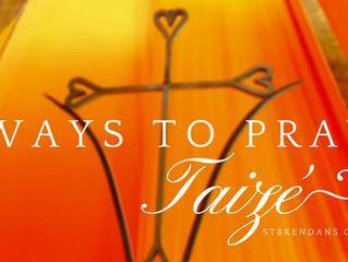 Ways to Pray: Taizé