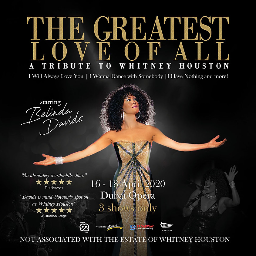 THE GREATEST LOVE OF ALL - POSTPONED