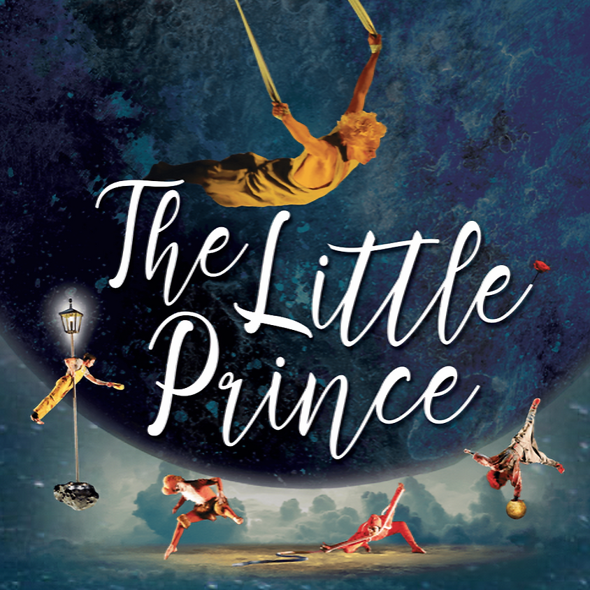 THE LITTLE PRINCE - POSTPONED