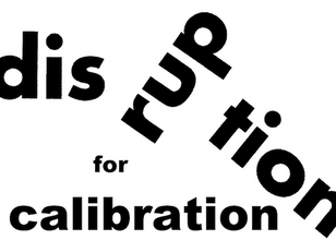 Disruption for Calibration