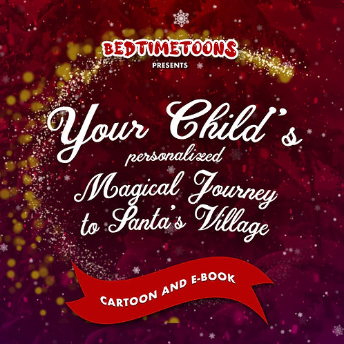 Your Magical Journey to Santa's Village: CARTOON & E-BOOK