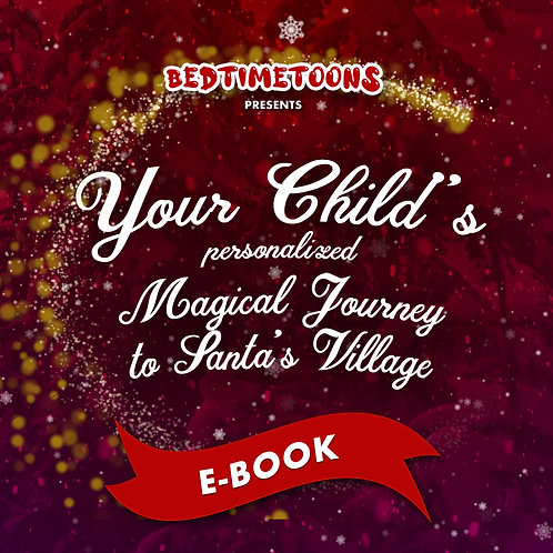 Your Magical Journey to Santa's Village: E-BOOK