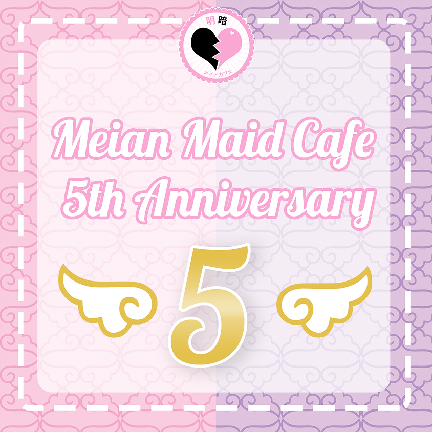 (⌒▽⌒)☆ Meian Maid Cafe - 5th Anniversary Event ☆(⌒▽⌒)