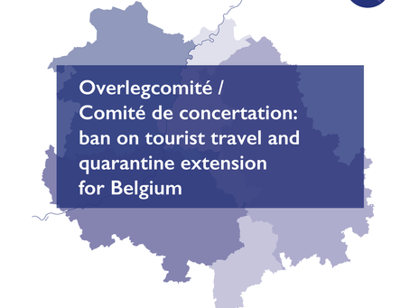 Overlegcomité / Comité de concertation: ban on tourist travel and quarantine extended