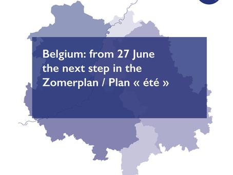 Belgium: from 27 June the next step in the Zomerplan / Plan « été »