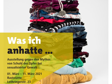 """Was ich anhatte…"" exhibition about sexualised violence"