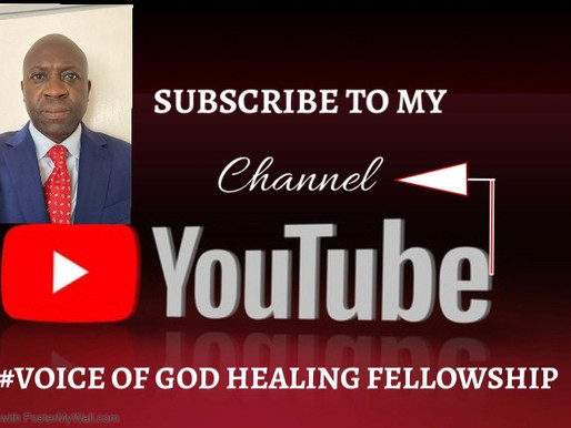 SUBSCRIBE TO OUR YOUTUBE CHANNEL #Voice of God Healing Fellowship AND WEBSITE