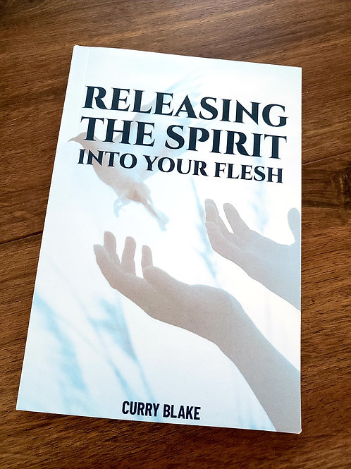 Releasing The Spirit Into Your Flesh