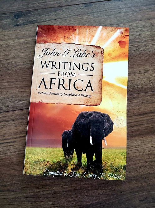 John G. Lake's Writing From Africa – by Rev. Curry Blake