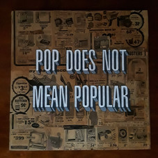 Pop Does Not Mean Popular (2014)