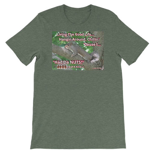"""""""Living The Good Life, Chillin' Cause I Had Da NUTS!""""  Squirrel T-Shirt"""
