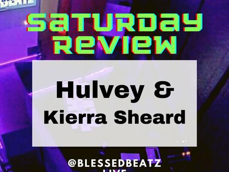 Saturday #CHH Music Review: Hulvey & Kierra Sheard
