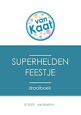 Organiseer makkelijk en goedkoop zelf een origineel kinderfeesje thuis met een draaiboek of compleet feestpakket: superheldenfeestje / stoer feestje