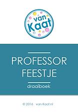 Draaiboek professorfeest voor een kinderfeestje thuis. Feestpakket met alle benodigdheden. www.vanKaat.nl