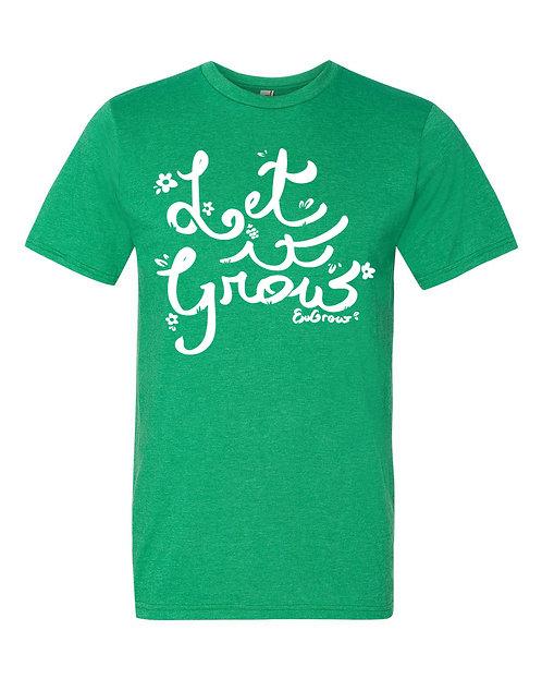 Let It Grow Shirt