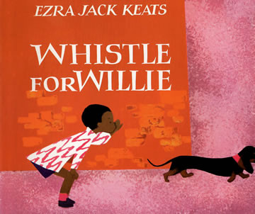 Children's Book Review: Whistle for Willie by Ezra Jack Keats