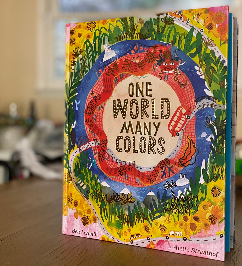 One World Many Colors by Ben Lerwill and illustrated by Alette Straathof
