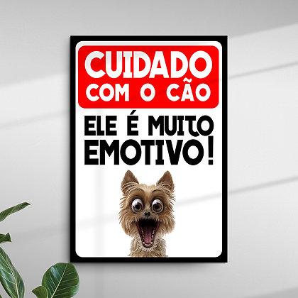 Cuidado com o Cão Ele é muito Emotivo