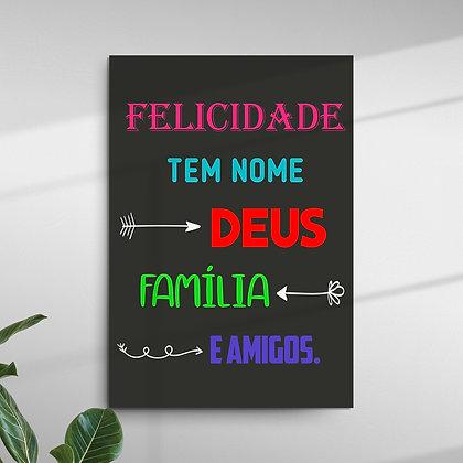 Felicidade tem Nome: Deus, Família e Amigos