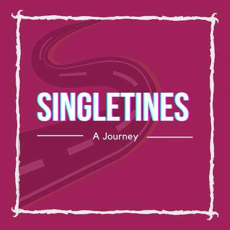 Singletines- a journey
