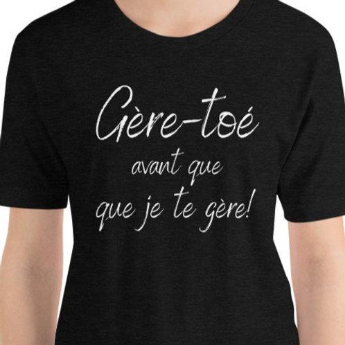 T-Shirt unisexe: Gère toé