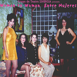 Entre Mujeres/Woman to Woman