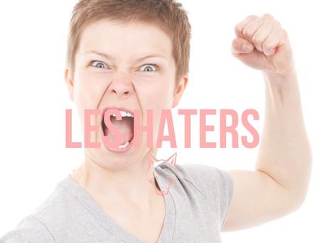 LES HATERS 🤬